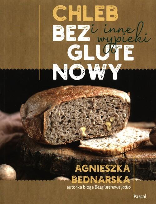 okładka Chleb bezglutenowy i inne wypiekiksiążka      Agnieszka Bednarska