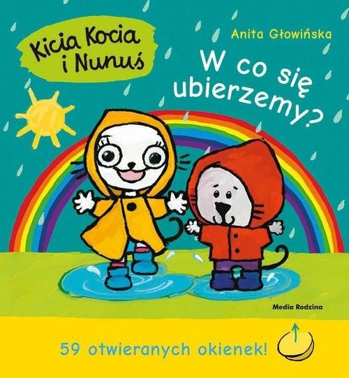 okładka Kicia Kocia i Nunuś. W co się ubierzemy?książka |  | Anita Głowińska