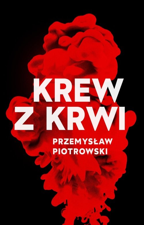 okładka Krew z krwiksiążka      Przemysław Piotrowski