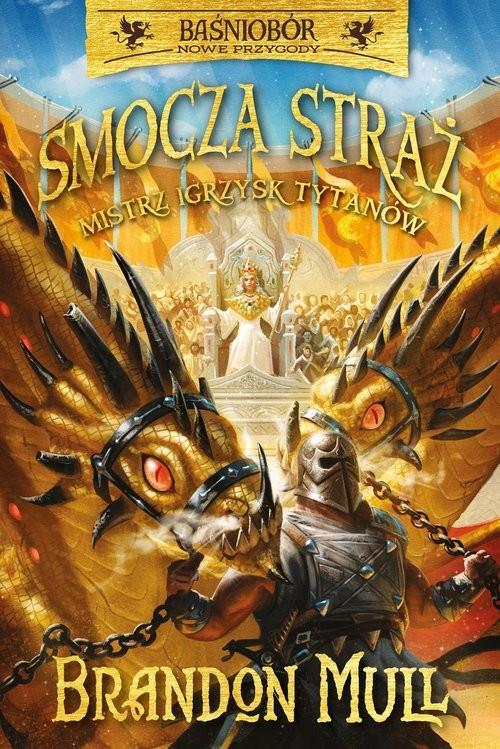 okładka Baśniobór Smocza Straż Tom 4 Mistrz Igrzysk Tytanówksiążka |  | Brandon Mull
