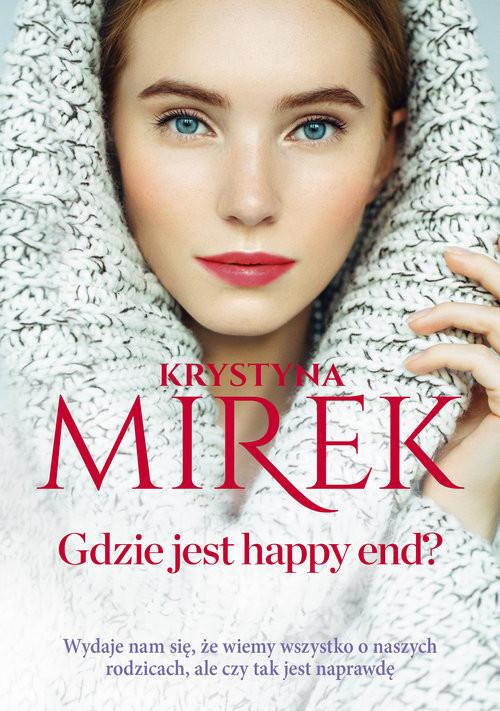okładka Gdzie jest happy end? Wielkie Literyksiążka      Krystyna Mirek