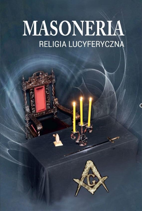 okładka Masoneria. Religia lucyferycznaebook | pdf | Praca Zbiorowa