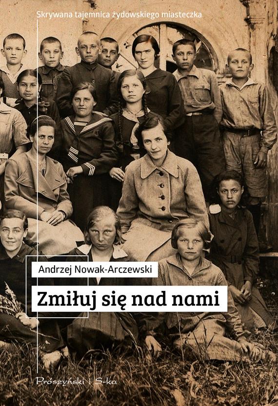 okładka Zmiłuj się nad namiebook | epub, mobi | Andrzej Nowak-Arczewski