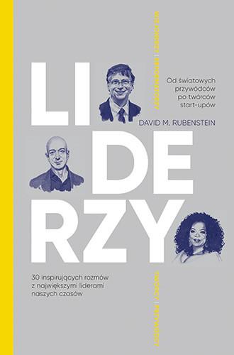 okładka LIDERZY. 30 inspirujących rozmów z największymi liderami naszych czasówksiążka |  | David M. Rubenstein