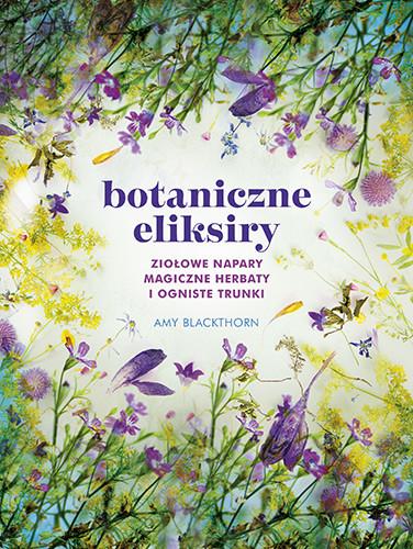 okładka Botaniczne eliksiryksiążka      Amy Blackthorn