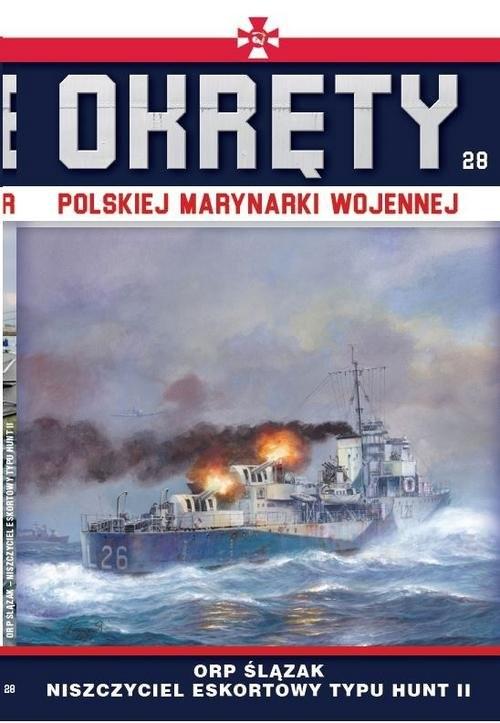 okładka Okręty Polskiej Marynarki Wojennej Tom 28 ORP ŚLĄZAKksiążka |  |