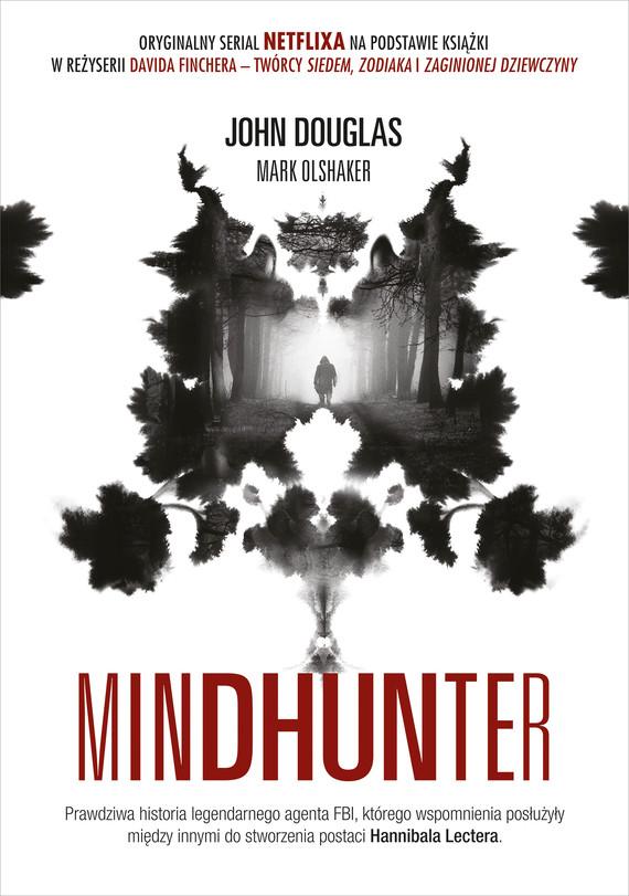 okładka Mindhunter. Tajemnice elitarnej jednostki FBI zajmującej się ściganiem seryjnych przestępców [2021]ebook | epub, mobi | John Douglas, Mark Olshaker