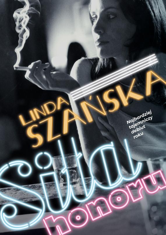 okładka Siła honoruebook | epub, mobi | Linda  Szańska, Agnieszka Lingas-Łoniewska, Anna Szafrańska
