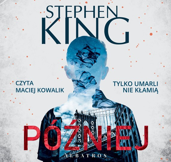 okładka PÓŹNIEJaudiobook | MP3 | Stephen King