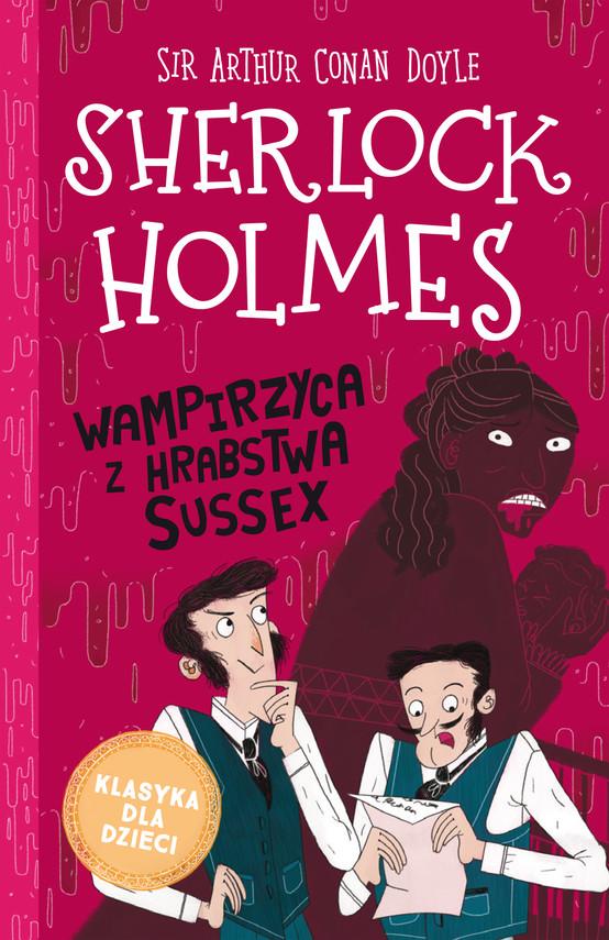 okładka Klasyka dla dzieci. Sherlock Holmes. Tom 8. Wampirzyca z hrabstwa Sussexebook | epub, mobi | Arthur Conan Doyle