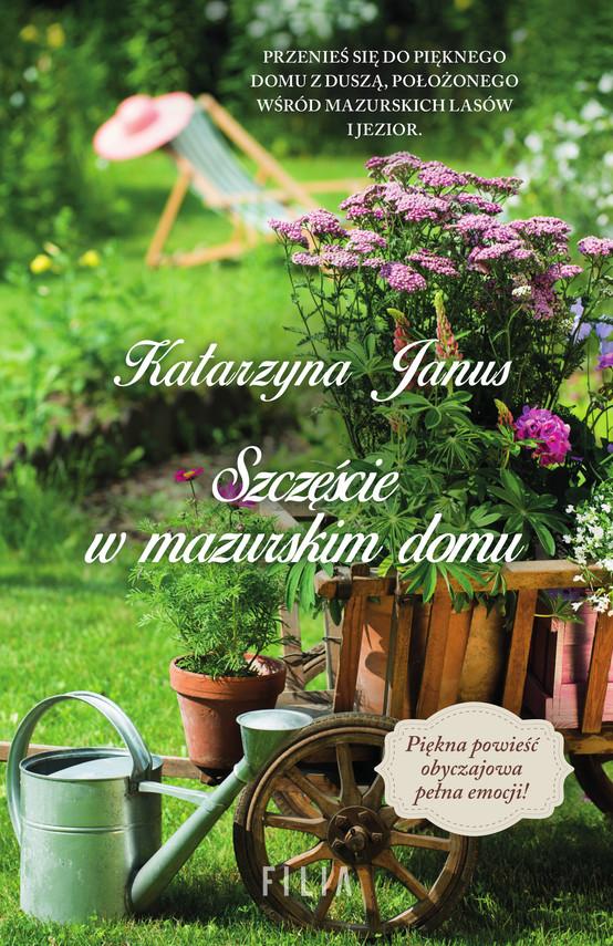 okładka Szczęście w mazurskim domuebook | epub, mobi | Katarzyna Janus