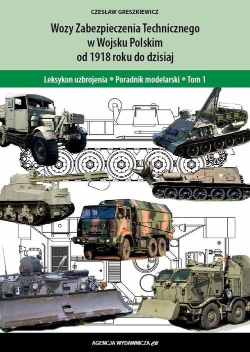 okładka Wozy zabezpieczenia technicznego Wojska Polskiego od 1918roku do dzisiajksiążka |  | Greszkiewicz Czesław
