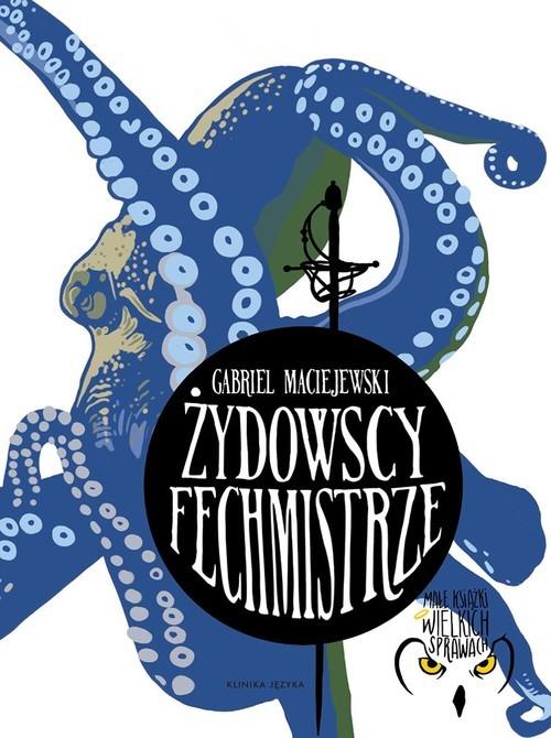 okładka Żydowscy fechmistrzeksiążka |  | Maciejewski Gabriel