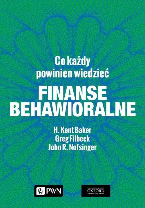 okładka Finanse behawioralne Co każdy powinien wiedziećksiążka |  | H. Kent Baker, Greg Filbeck, John R. Nofsinger