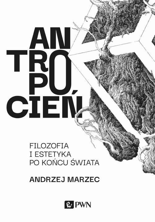 okładka Antropocień Filozofia i estetyka po końcu świataksiążka |  | Marzec Andrzej
