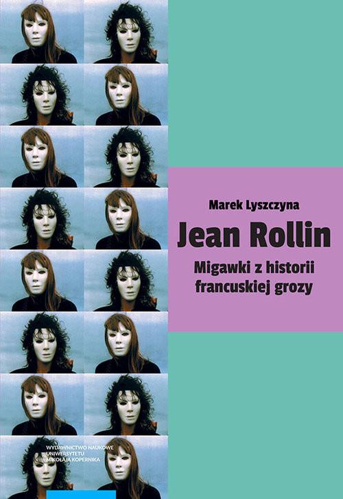 okładka Jean Rollin Migawki z historii francuskiej grozyksiążka      Lyszczyna Marek