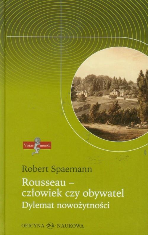 okładka Rousseau - człowiek czy obywatel Dylemat nowożytnościksiążka |  | Spaemann Robert