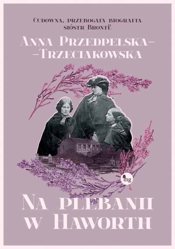 okładka Na plebanii w Haworthebook   epub, mobi   Anna Przedpełska-Trzeciakowska
