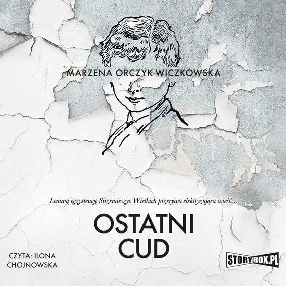 okładka Ostatni cudaudiobook | MP3 | Marzena Orczyk-Wiczkowska