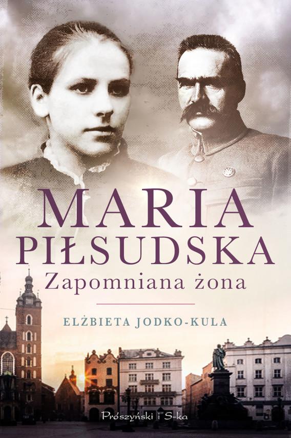 okładka Maria Piłsudska. Zapomniana żonaebook | epub, mobi | Elżbieta Jodko-Kula