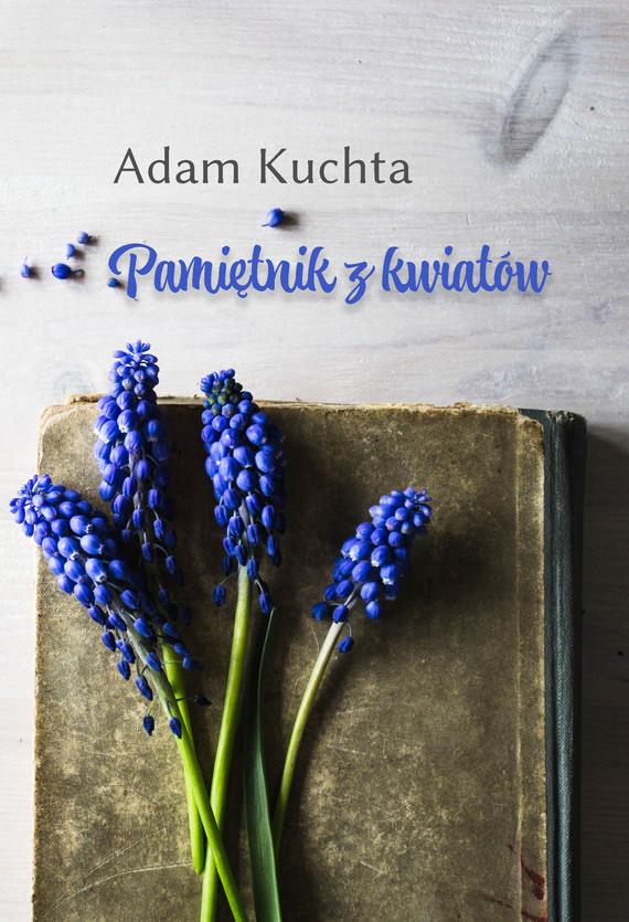 okładka Pamiętnik z kwiatówebook | pdf | Adam Kuchta