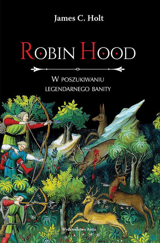 okładka Robin Hood. W poszukiwaniu legendarnego banityebook | epub, mobi | Holt J.C.