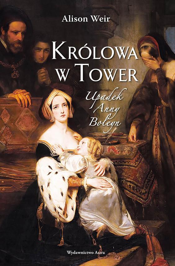 okładka Królowa w Tower. Upadek Anny Boleynebook | epub, mobi | Alison Weir