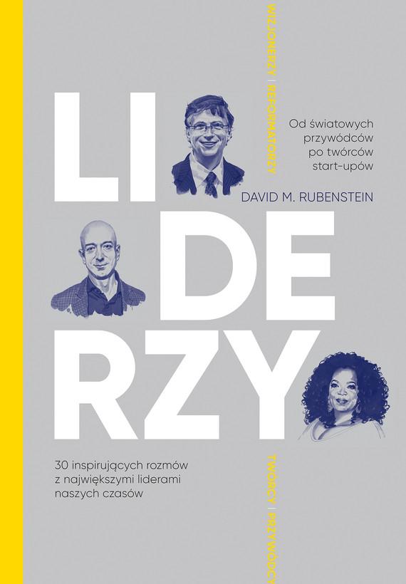 okładka LIDERZY. 30 inspirujących rozmów z największymi liderami naszych czasówebook | epub, mobi | David M. Rubenstein