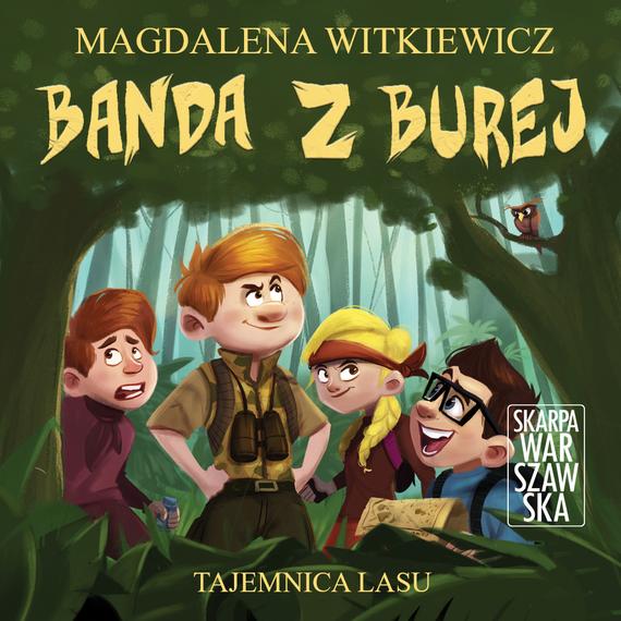 okładka BANDA Z BUREJ. TAJEMNICA LASUaudiobook   MP3   Magdalena Witkiewicz