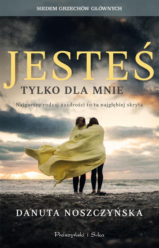 okładka Jesteś tylko dla mnieebook | epub, mobi | Danuta Noszczyńska