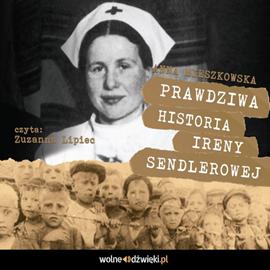 okładka Prawdziwa historia Ireny Sendlerowejaudiobook | MP3 | Anna Mieszkowska