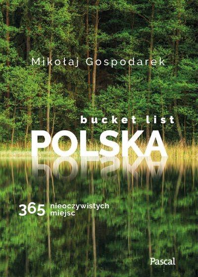 okładka Bucket list Polska. 365 nieoczywistych miejscksiążka |  | Gospodarek Mikołaj