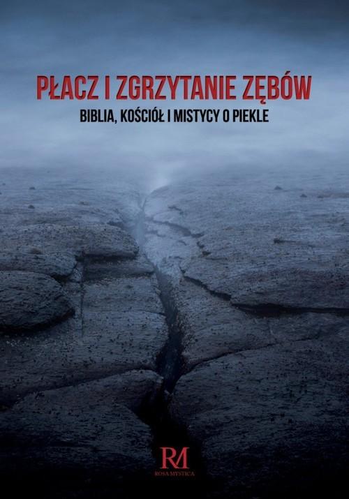 okładka Płacz i zgrzytanie zębów Biblia, Kościół i mistycy io piekleksiążka |  | Konrad Czerski