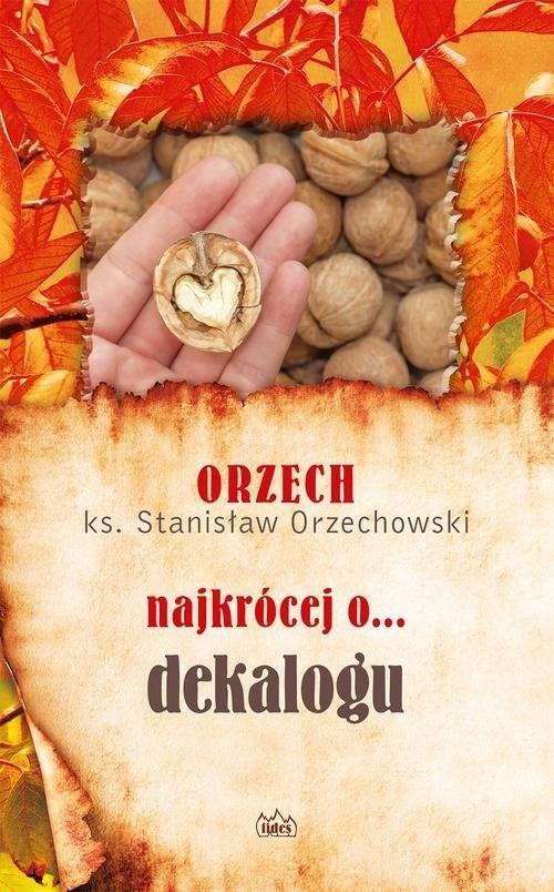 okładka ORZECH najkrócej o... dekaloguksiążka |  | Orzechowski Stanisław