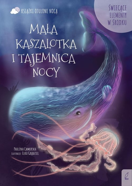 okładka Mała kaszalotka i tajemnica nocyksiążka |  | Chmurska Paulina