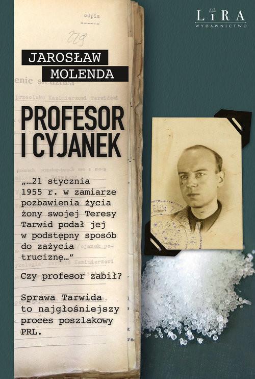 okładka Profesor i cyjanekksiążka      Jarosław  Molenda