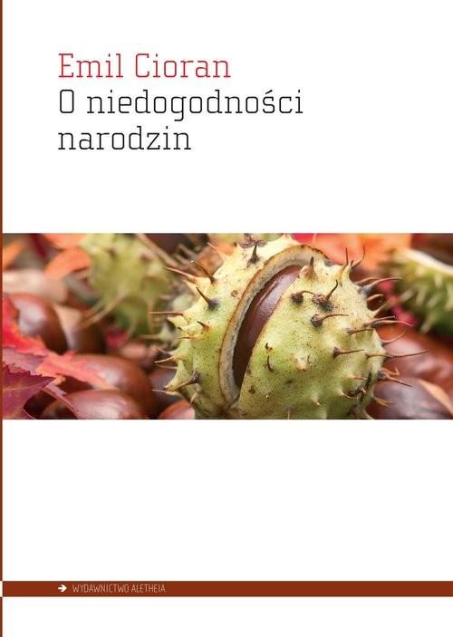 okładka O niedogodności narodzinksiążka |  | Cioran Emil