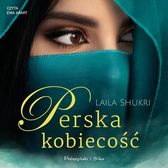 okładka Perska kobiecośćaudiobook | MP3 | Laila Shukri