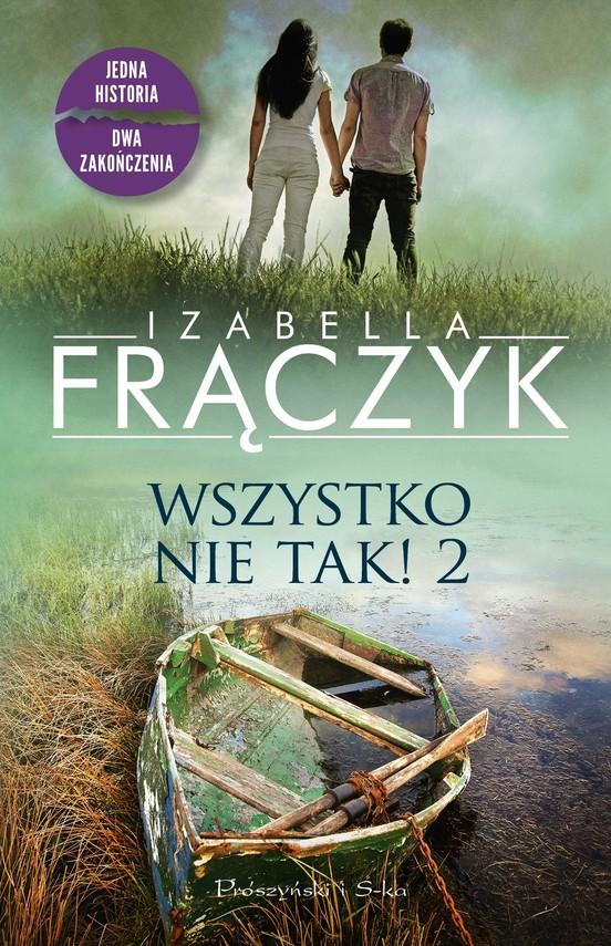okładka Wszystko nie tak! 2ebook | epub, mobi | Izabella  Frączyk