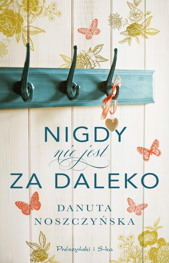 okładka Nigdy nie jest za dalekoebook   epub, mobi   Danuta Noszczyńska