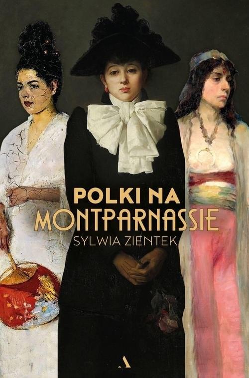 okładka Polki na Montparnassieksiążka |  | Sylwia Zientek