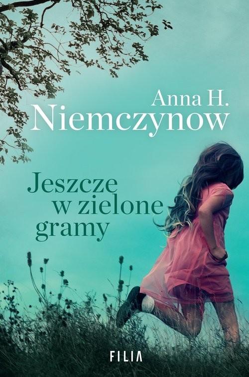 okładka Jeszcze w zielone gramyksiążka |  | Anna H. Niemczynow