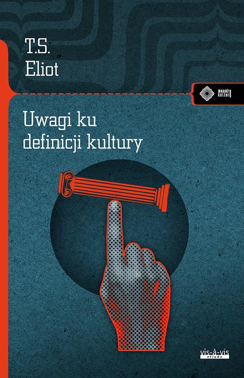 okładka Uwagi ku definicji kulturyksiążka |  | S. Thomas Eliot