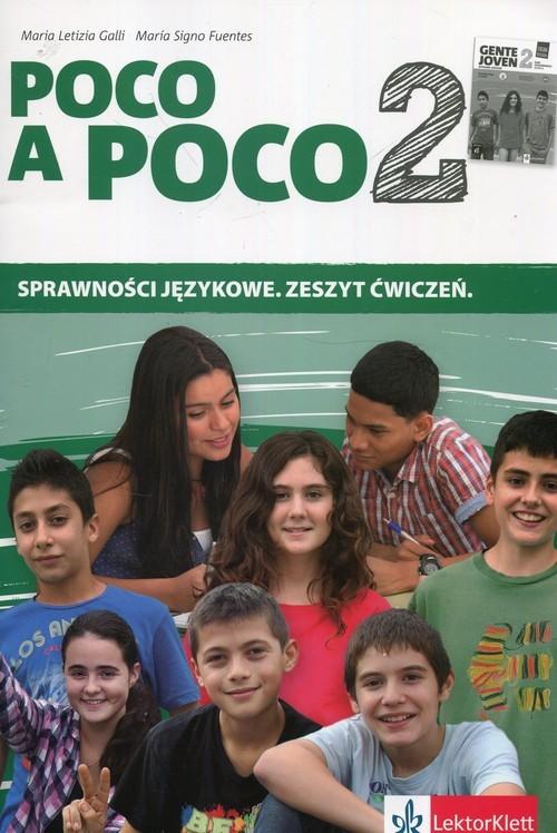 okładka Poco a Poco 2 Sprawności językowe Zeszyt ćwiczeńksiążka      Maria Letizia Galli, Maria Signo Fuentes