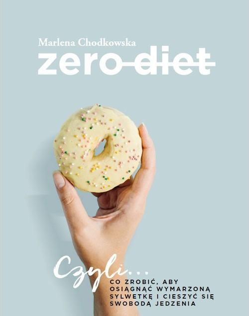 okładka Zero Dietksiążka |  | Chodkowska Marlena