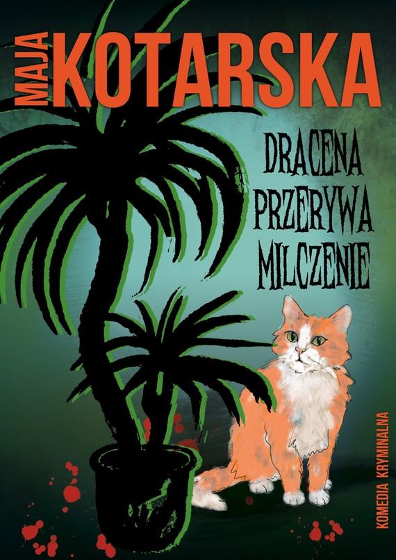 okładka Dracena przerywa milczenieebook | epub, mobi | Maja Kotarska