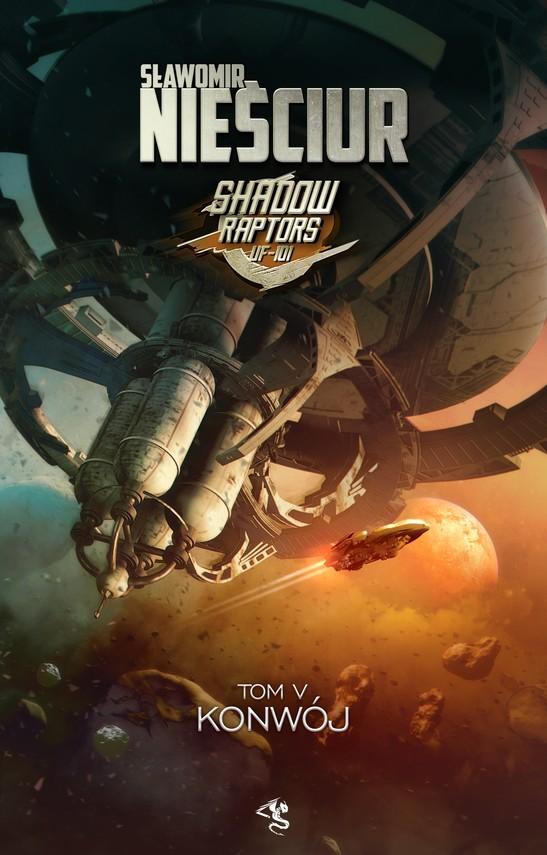 okładka Shadow Raptors. Tom 5. Konwójebook   epub, mobi   Sławomir Nieściur