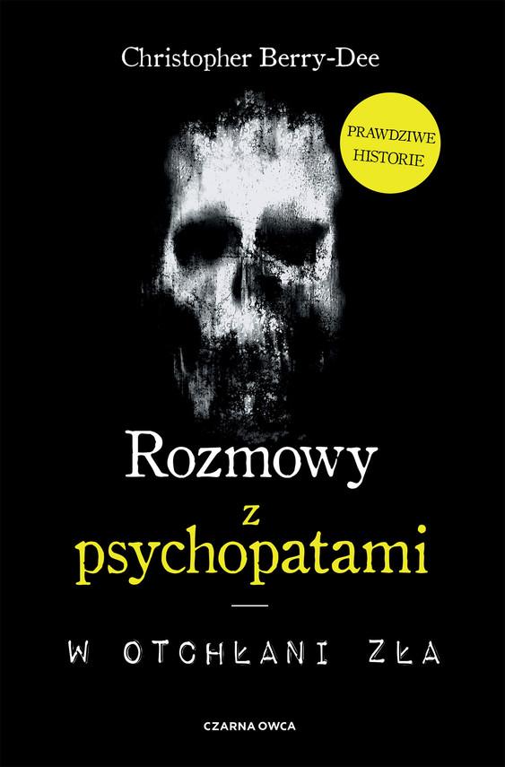 okładka Rozmowy z psychopatamiebook | epub, mobi | Christopher Berry-Dee