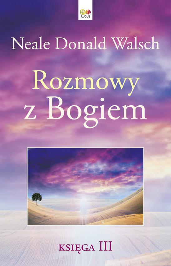 okładka Rozmowy z Bogiem. Księga 3ebook   epub, mobi   Neale Donald Walsch