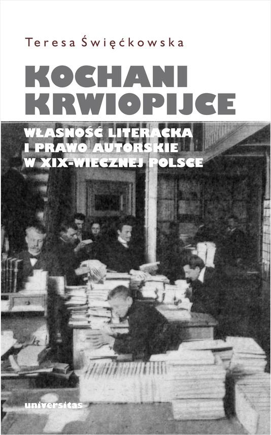 okładka Kochani krwiopijce. Własność literacka i prawo autorskie w XIX-wiecznej Polsceebook | epub, mobi | Święćkowska Teresa